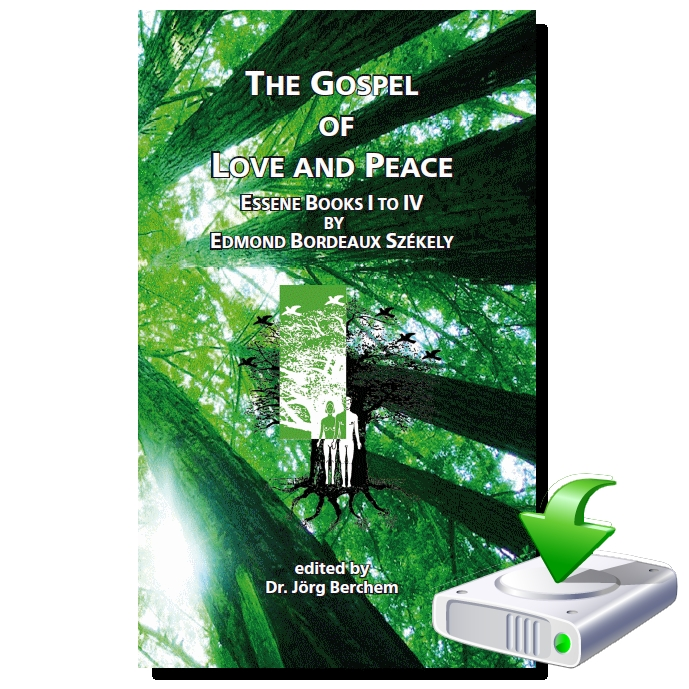 The Gospel of Love and Peace — The Essene Books I to IV by Edmond Bordeaux Székely