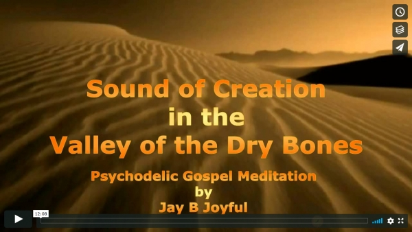 Sound of Creation in the Valley of the Dry Bones